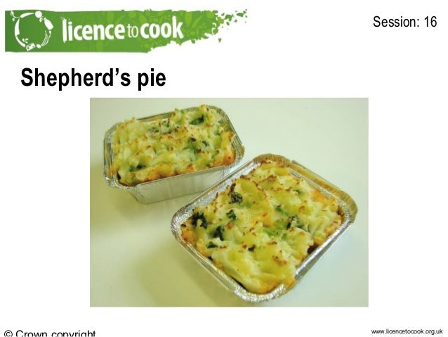 www.licencetocook.org.uk Shepherd's pie Session: 16