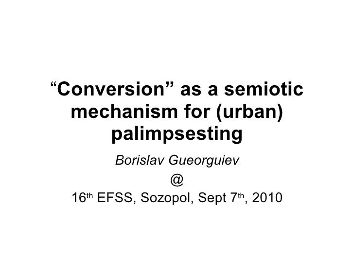 Conversion as semiotic mechanism for urban palimpsesting