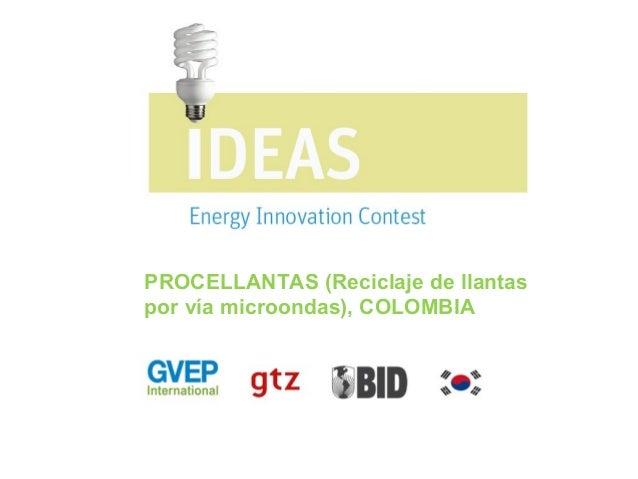 PROCELLANTAS (Reciclaje de llantas por vía microondas), COLOMBIA