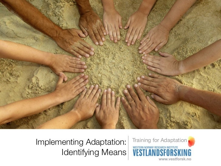 Implementing adaptation - Identifying means - training for adaptation