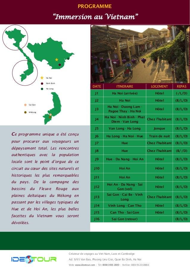 """PROGRAMME """"Immersion au Vietnam"""" DATE ITINERAIRE REPASLOGEMENT J1 Ha Noi (arrivée) (-/L/D)Hôtel J2 Ha Noi (B/L/D)Hôtel J3 ..."""