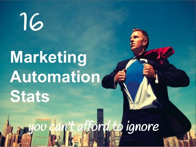 you can't afford to ignore Marketing Automation Stats 16