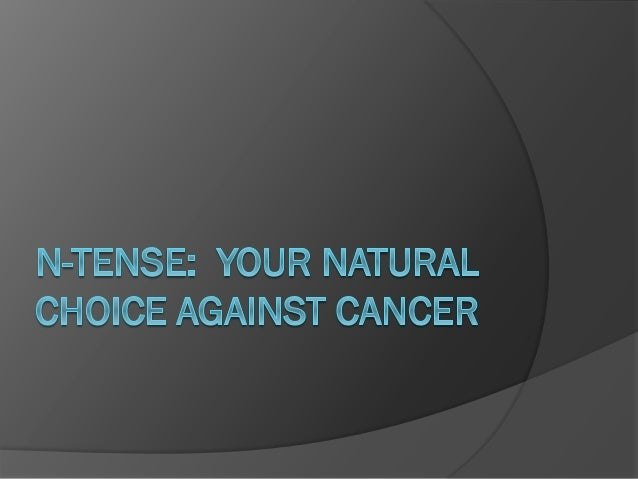 N Tense Your Natural Choice Against Cancer