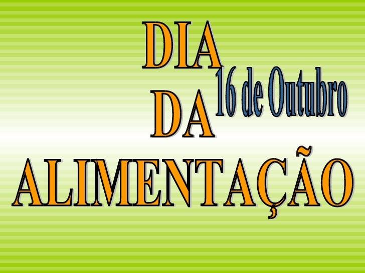DIA  DA  ALIMENTAÇÃO 16 de Outubro