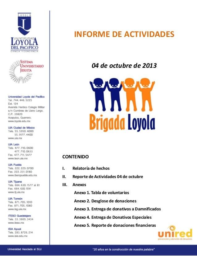INFORME DE ACTIVIDADES  04 de octubre de 2013  CONTENIDO I.  Relatoría de hechos  II.  Reporte de Actividades 04 de octubr...
