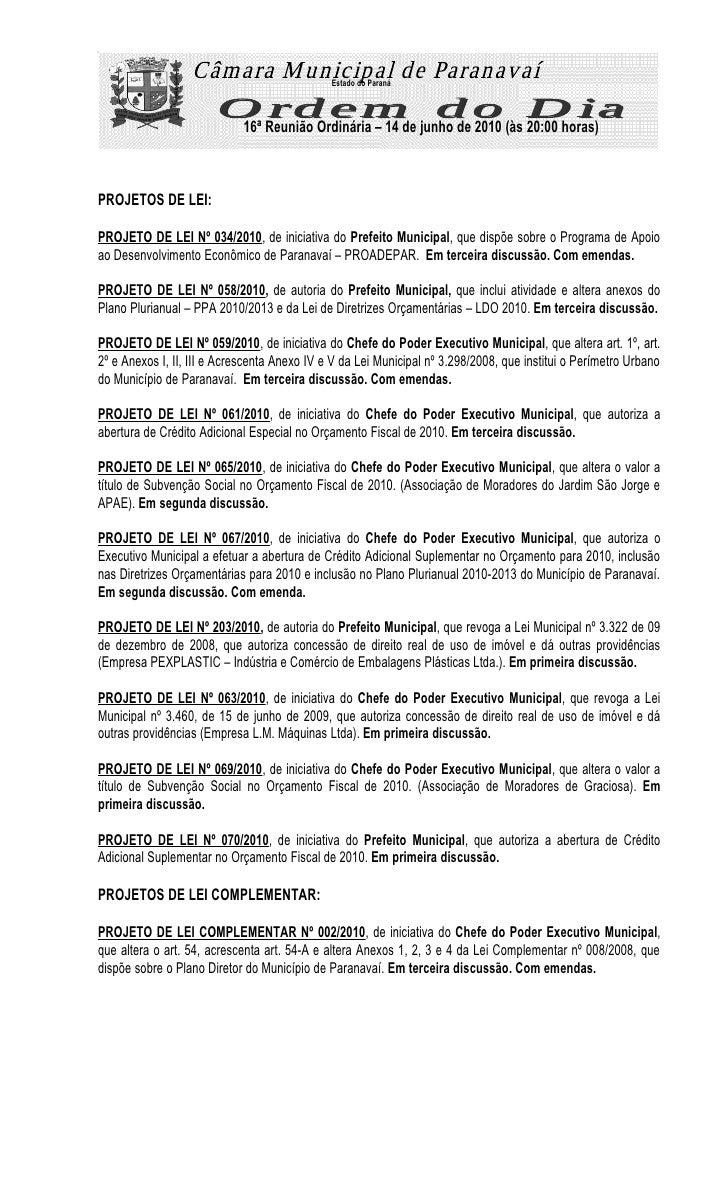 Estado do Paraná                                16ª Reunião Ordinária – 14 de junho de 2010 (às 20:00 horas)    PROJETOS D...