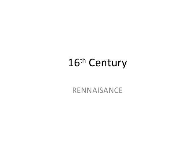 16th CenturyRENNAISANCE