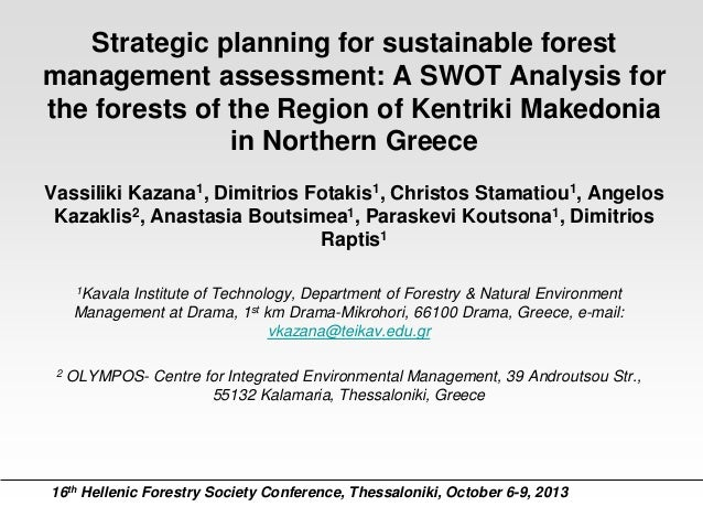 Strategic planning for sustainable forest management assessment: A SWOT Analysis for the forests of the Region of Kentriki...
