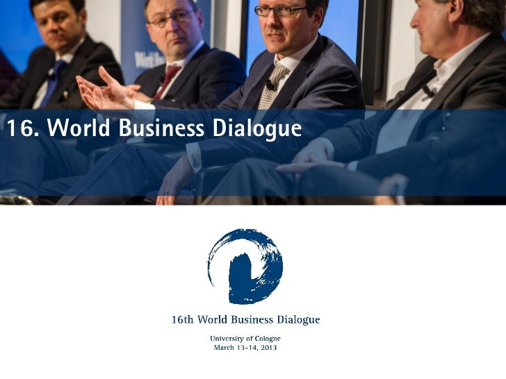 16. World Business Dialogue           Organisationsforum Wirtschaftskongress e.V. (OFW) | Köln, den 3. August 2012 | 1