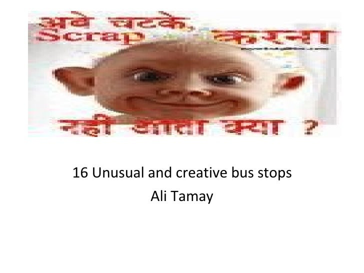 1 6  Unusual and creative bus stops Ali Tamay