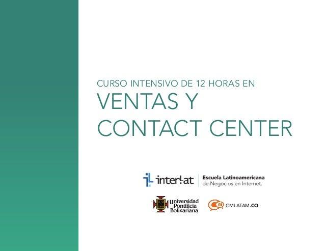 CURSO INTENSIVO DE 12 HORAS EN  ventas y contact center  CMLATAM.CO