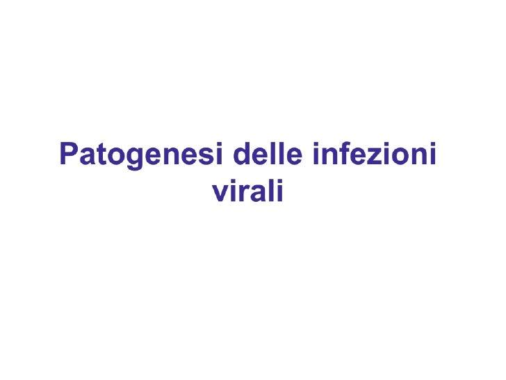 Patogenesi delle infezioni viralivirione = forma inerte dei virusL'ingresso del virus nella cellula genera una nuova entit...