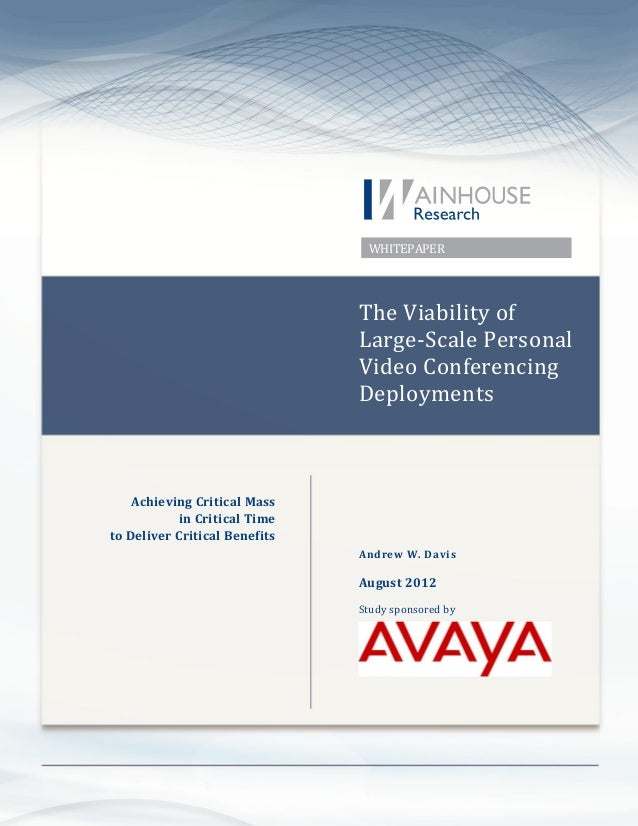 Copyright © 2012 Wainhouse Research, LLC Page 1 WHITEPAPER The Viability of Large-Scale Personal Video Conferencing Deploy...