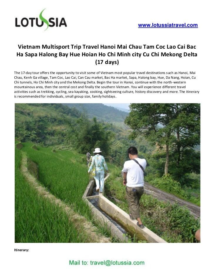 www.lotussiatravel.com Vietnam Multisport Trip Travel Hanoi Mai Chau Tam Coc Lao Cai Bac Ha Sapa Halong Bay Hue Hoian Ho C...