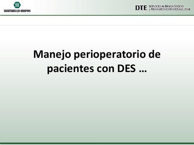 Manejo perioperatorio de pacientes con DES …
