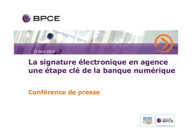 Dossier de Presse - Signature Electronique BPCE - Avril 2013