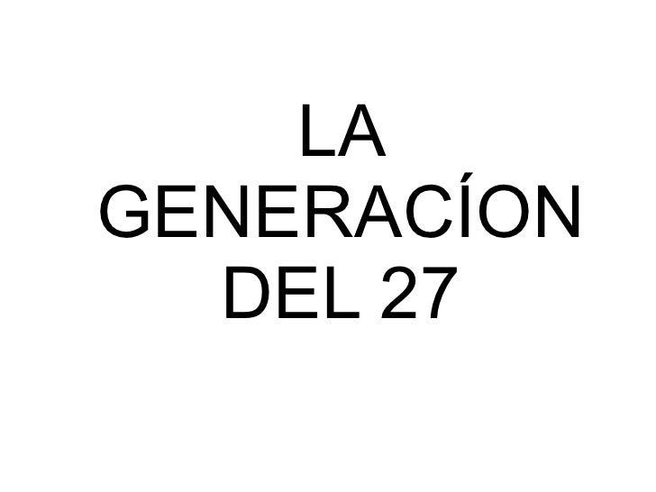 LA GENERACÍON DEL 27