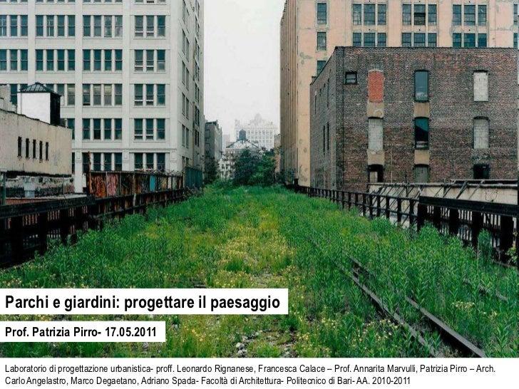 Parchi e giardini: progettare il paesaggioProf. Patrizia Pirro- 17.05.2011Laboratorio di progettazione urbanistica- proff....