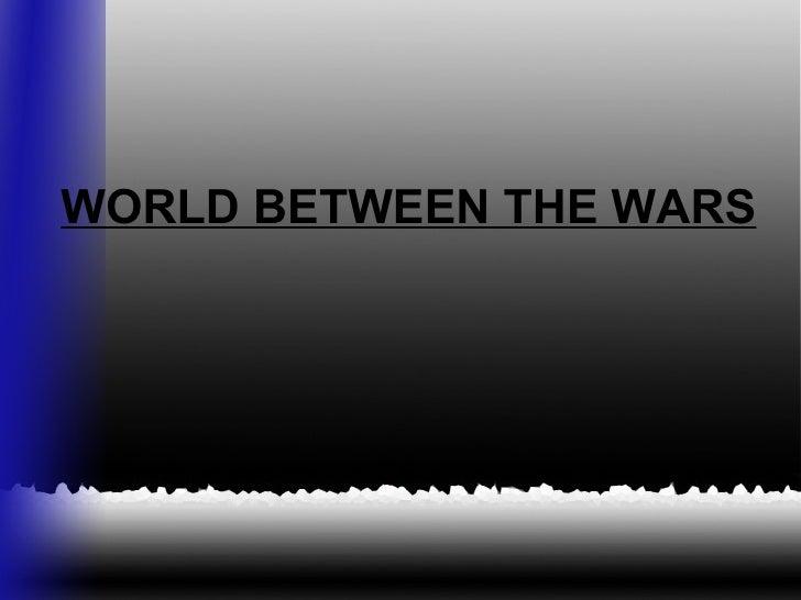 WORLD BETWEEN THE WARS