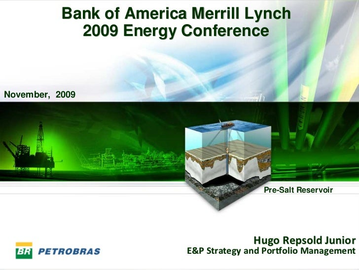 17.11.2009  Presentation of General Manager for E&P Hugo Repsold Junior in Bank of America Merrill Lynch Energy Conference - New York