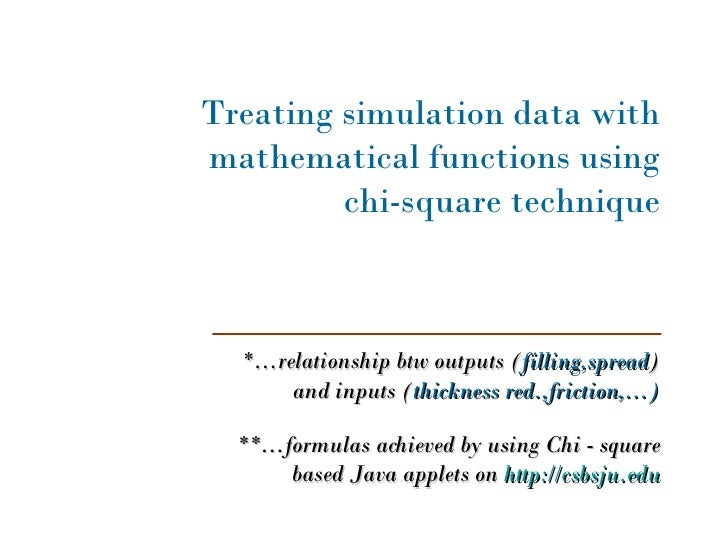 Treating simulation data with mathematical functions using chi-square technique **…formulas achieved by using Chi - square...
