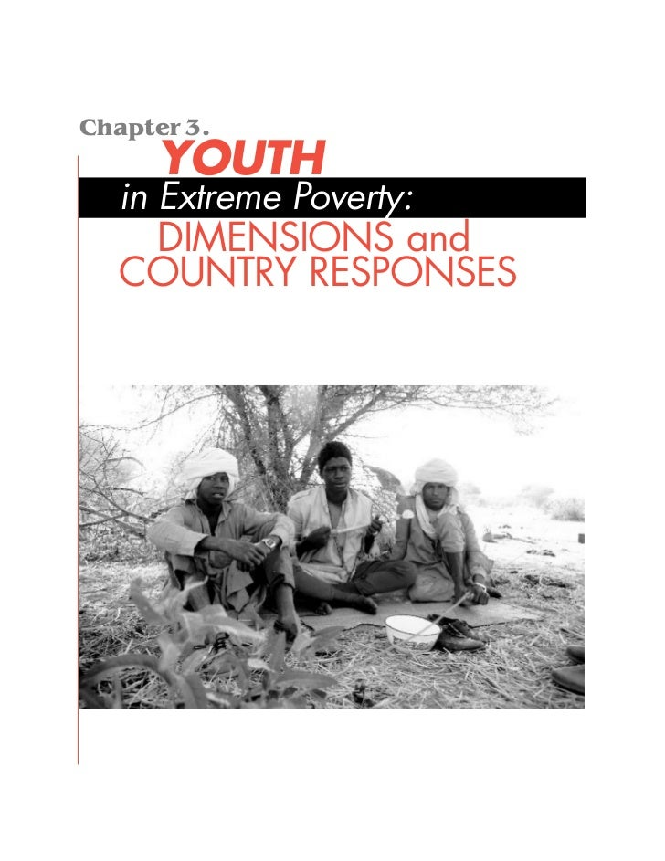 Chapter 3.      YOUTH   in Extreme Poverty:    DIMENSIONS and   COUNTRY RESPONSES
