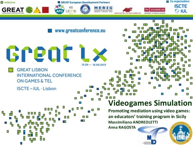 Initiative GREAT European Development Partners Co-organization Videogames Simulation Promoting mediation using video games...