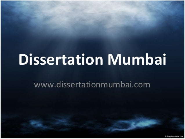 Dissertation Mumbai www.dissertationmumbai.com