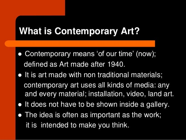 17 contemporary art - What does contemporary mean ...