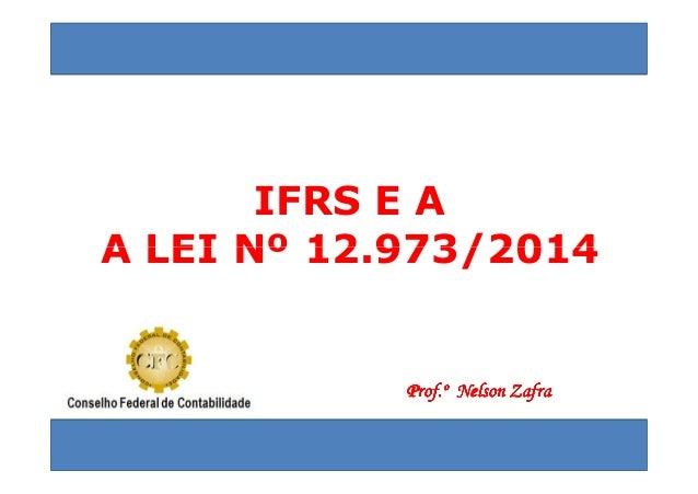 IFRS E A  AA LLEEII NNº 1122..997733//22001144  PPPPPPPPrrrrrrrrooooooooffffffff........º NNNNNNNNeeeeeeeellllllllssssssss...