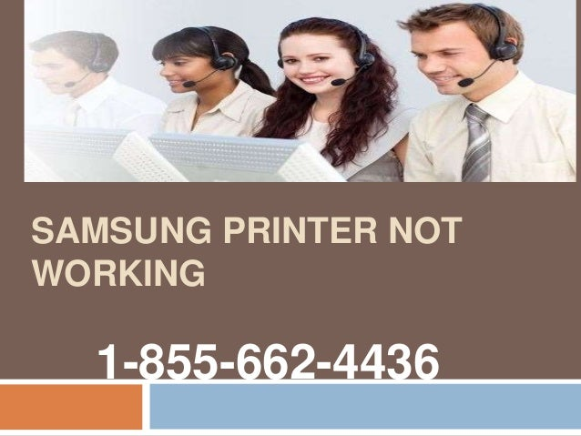 SAMSUNG PRINTER NOT WORKING 1-855-662-4436