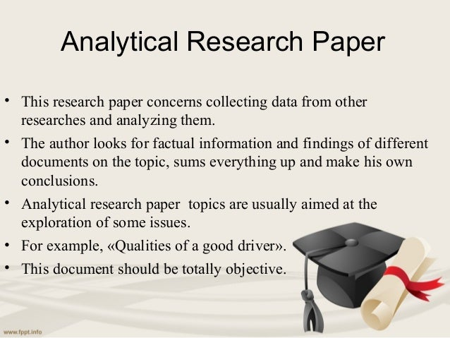 types of analytical research papers Analytical research paper writing is one of the main types of research paper  assignments here you can find some information related to.