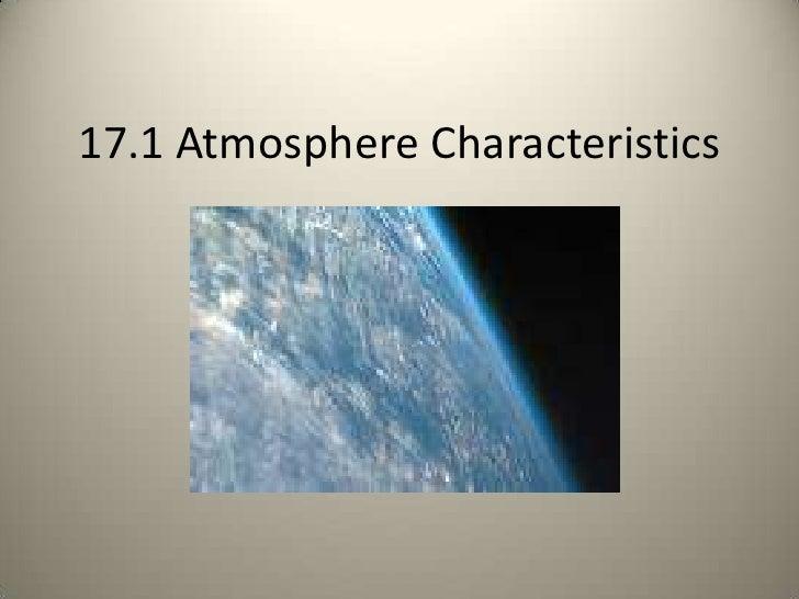 17.1 Atmosphere Characteristics<br />