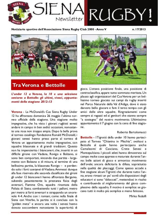 Notiziario sportivo dell'Associazione Siena Rugby Club 2000 - Anno V n. 17/2013L'under 12 a Verona, la 10 e una seleziones...