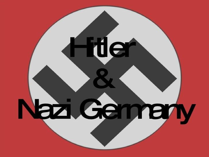 Hitler  &  Nazi Germany