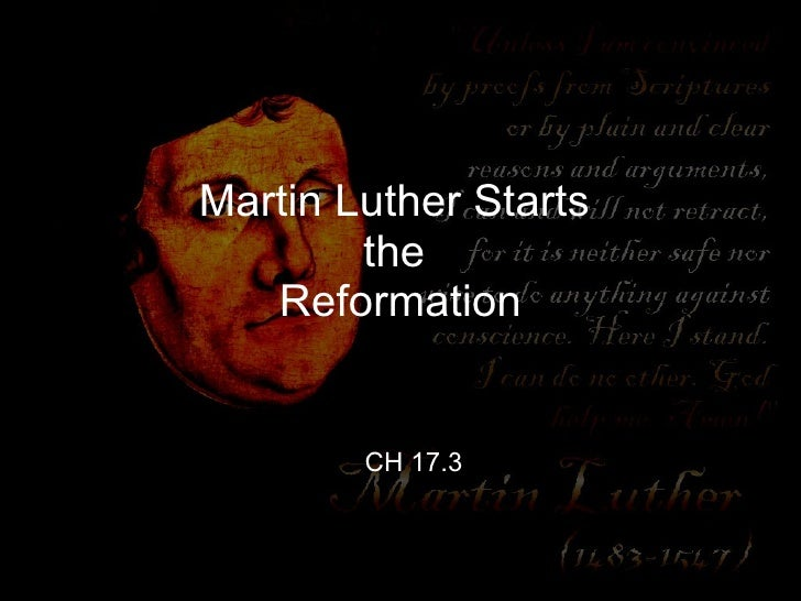 Martin Luther Starts  the  Reformation CH 17.3