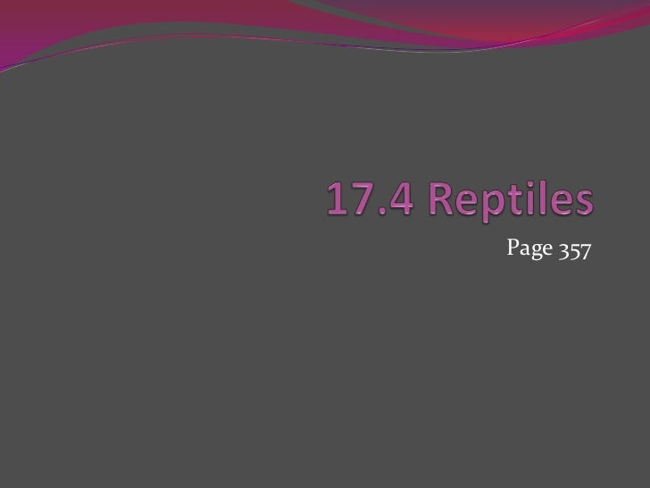 17.4 Reptiles<br />Page 357<br />