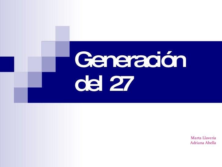 Generación del 27 Marta Llaveria Adriana Abella