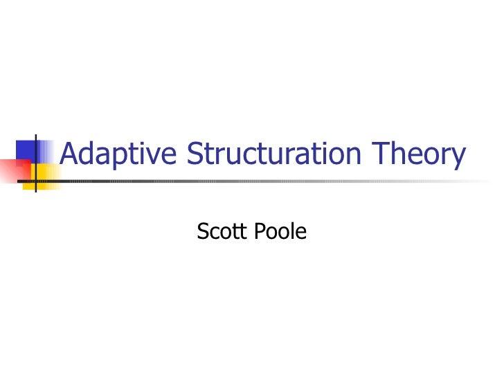 Adaptive Structuration Theory Scott Poole
