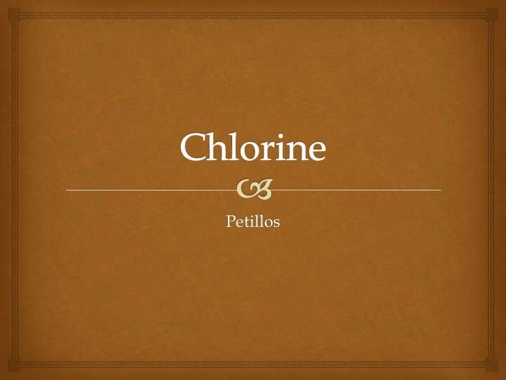chlorine   petillos