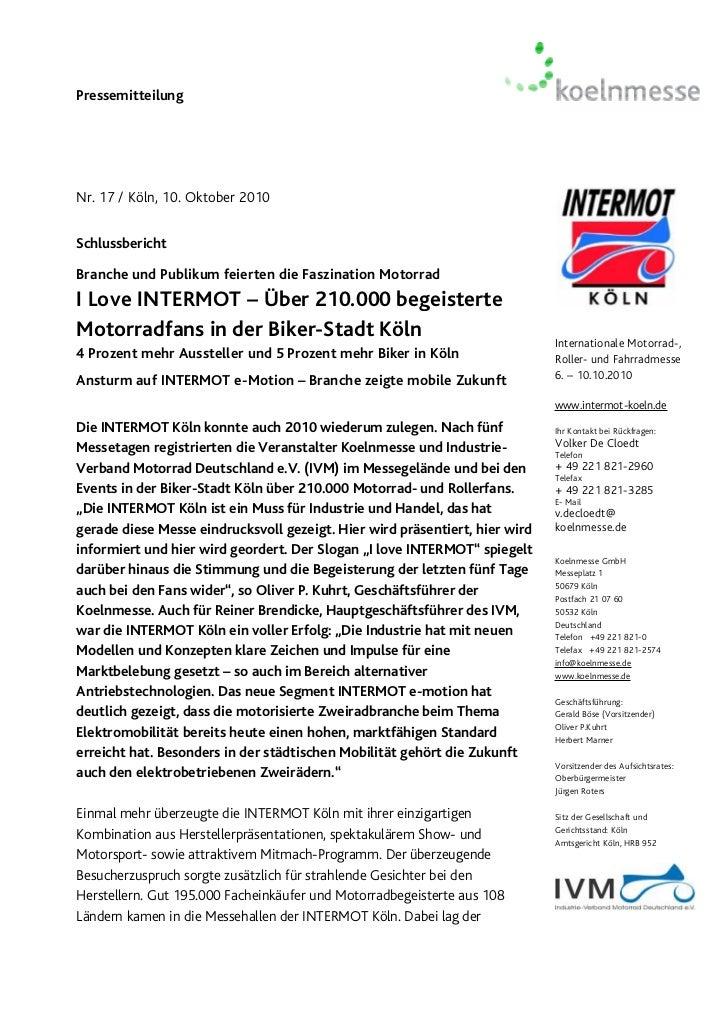 PressemitteilungNr. 17 / Köln, 10. Oktober 2010SchlussberichtBranche und Publikum feierten die Faszination MotorradI Love ...
