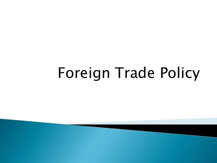 Foreign Trade Policy <br />