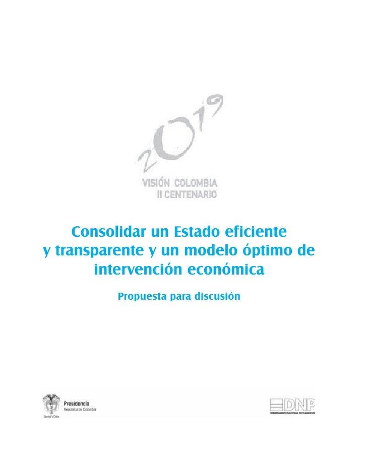 Consolidar un Estado eficiente y transparente y un modelo óptimo de        intervención económica          Propuesta para ...