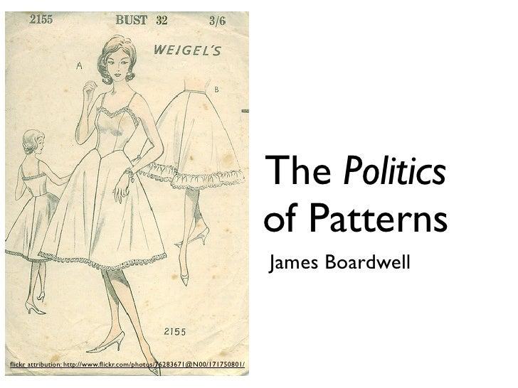 The Politics                                                                          of Patterns                         ...
