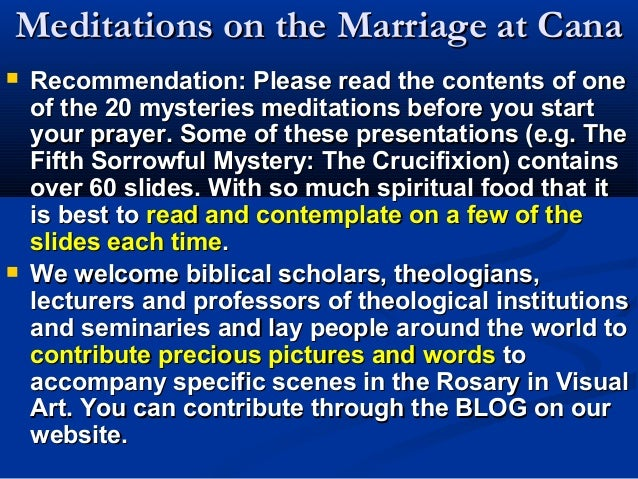 Meditations on the Marriage at Cana   Recommendation: Please read the contents of one    of the 20 mysteries meditations ...