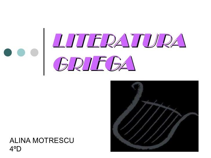 LITERATURA GRI EGA ALINA MOTRESCU  4ºD
