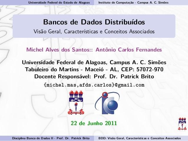 Universidade Federal do Estado de Alagoas Instituto de Computação - Campus A. C. Simões Bancos de Dados Distribuídos Visão...