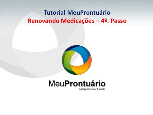 Tutorial MeuProntuárioRenovando Medicações – 4º. Passo