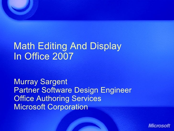 Math Editing and display using Microsoft Office 2007 System