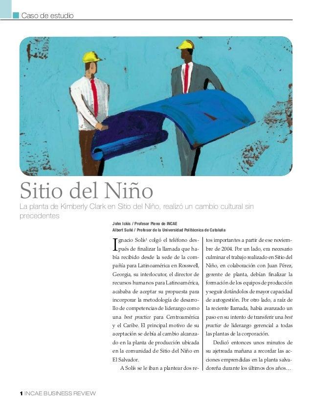 1 INCAE BUSINESS REVIEW Ignacio Solís1 colgó el teléfono des- pués de finalizar la llamada que ha- bía recibido desde la s...